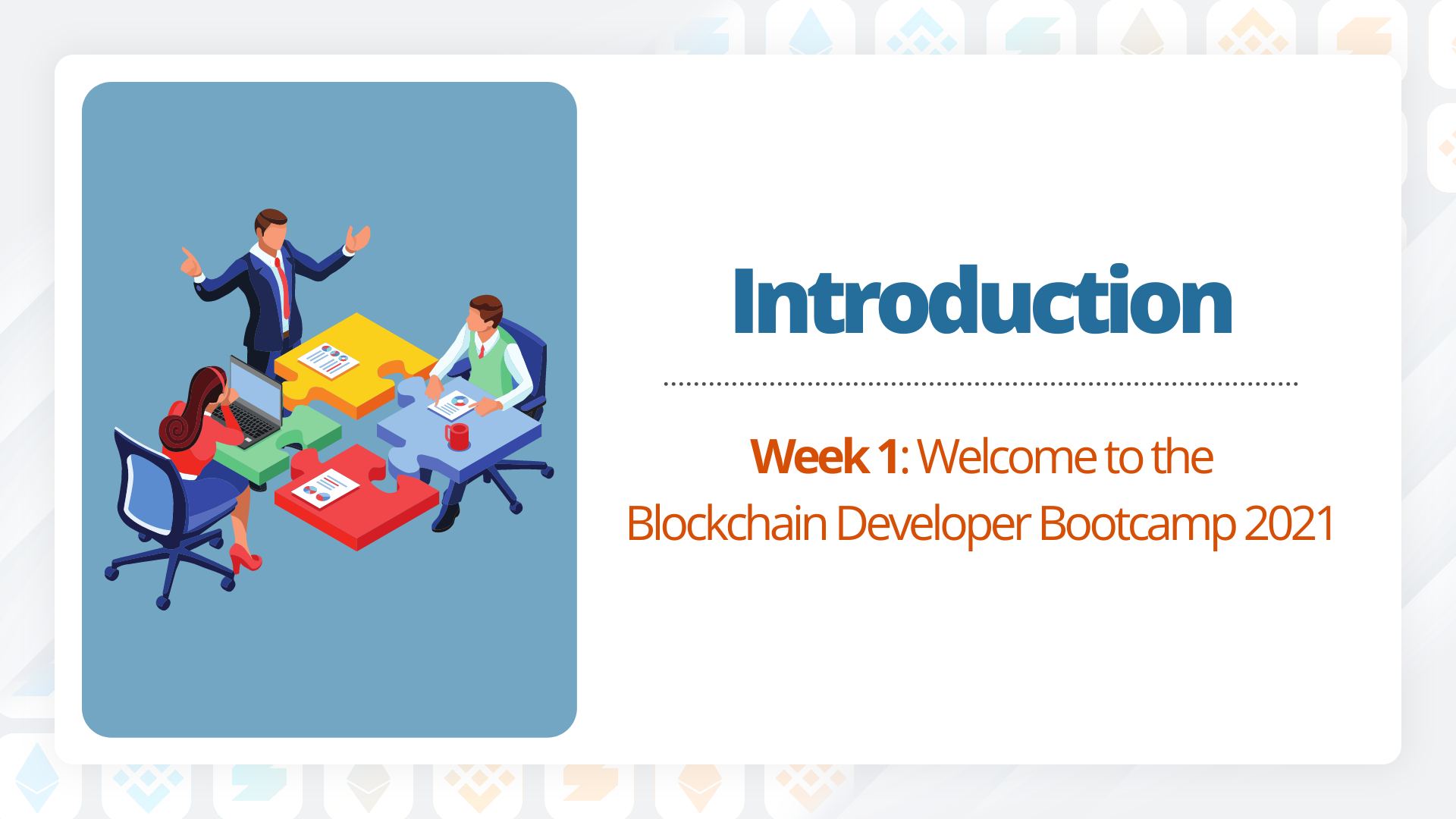 Welcome to the Blockchain Developer Bootcamp 2021